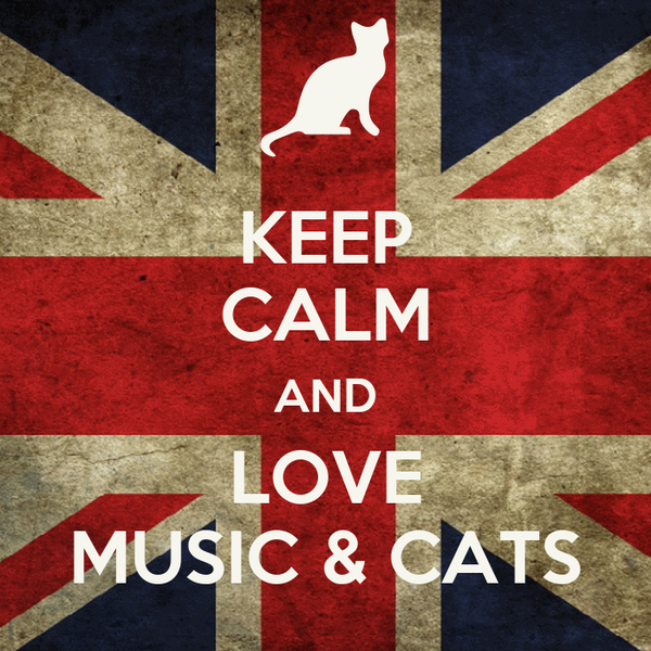 KEEP CALM AND LOVE MUSIC & CATS
