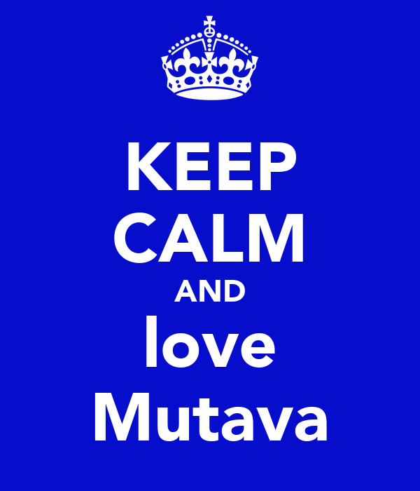 KEEP CALM AND love Mutava