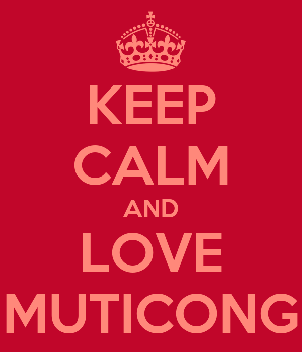 KEEP CALM AND LOVE MUTICONG