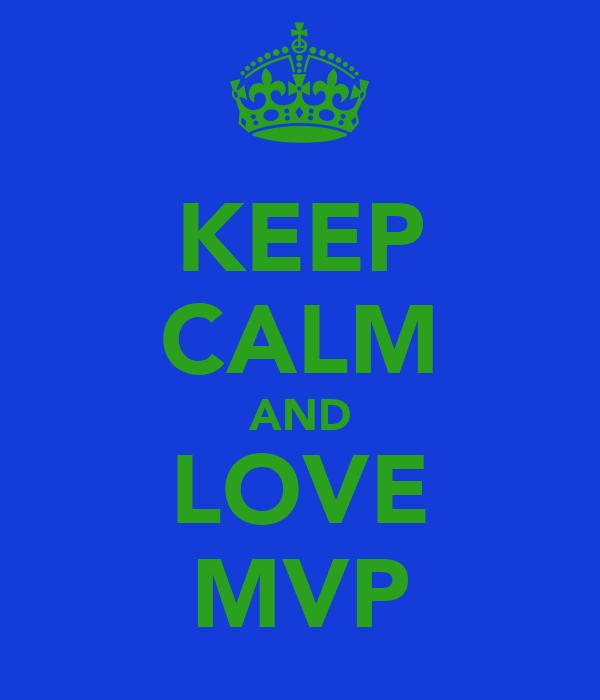 KEEP CALM AND LOVE MVP