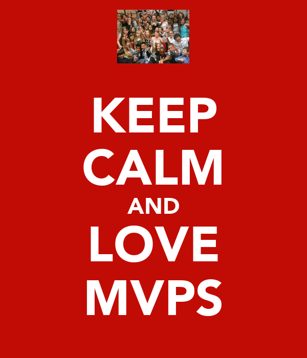 KEEP CALM AND LOVE MVPS