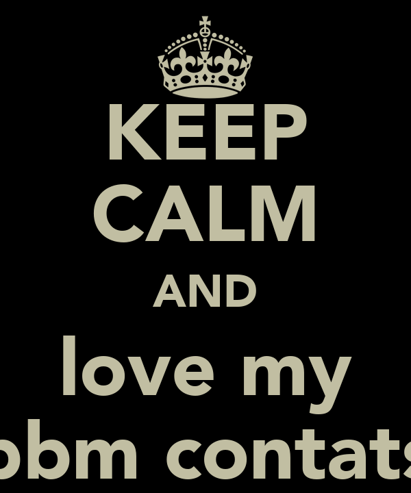 KEEP CALM AND love my bbm contats