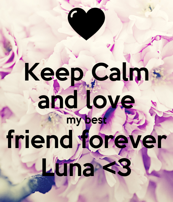 Keep Calm And Love My Best Friend Forever Luna 3 Poster Lydia