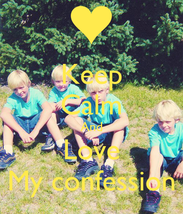 Keep Calm And Love My confession