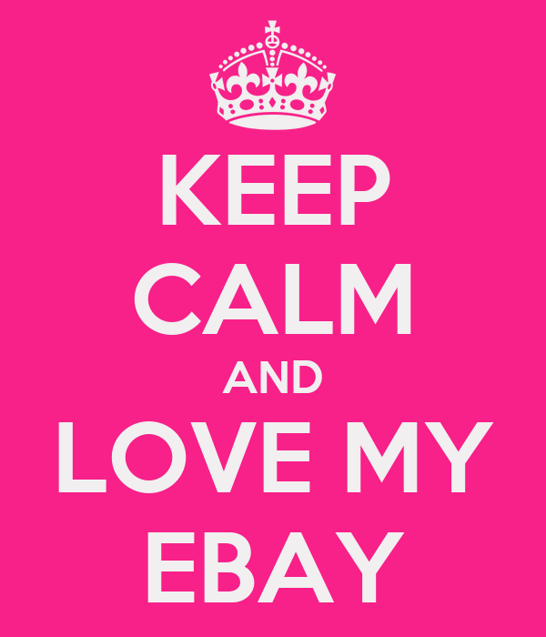KEEP CALM AND LOVE MY EBAY