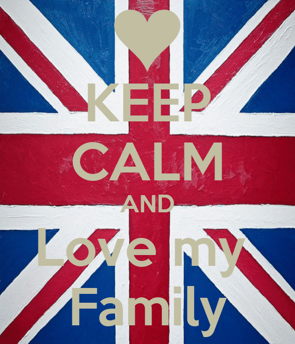 KEEP CALM AND Love my  Family