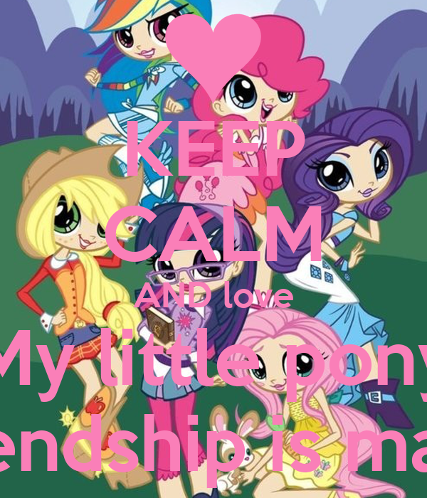 KEEP CALM AND love My little pony Friendship is magic