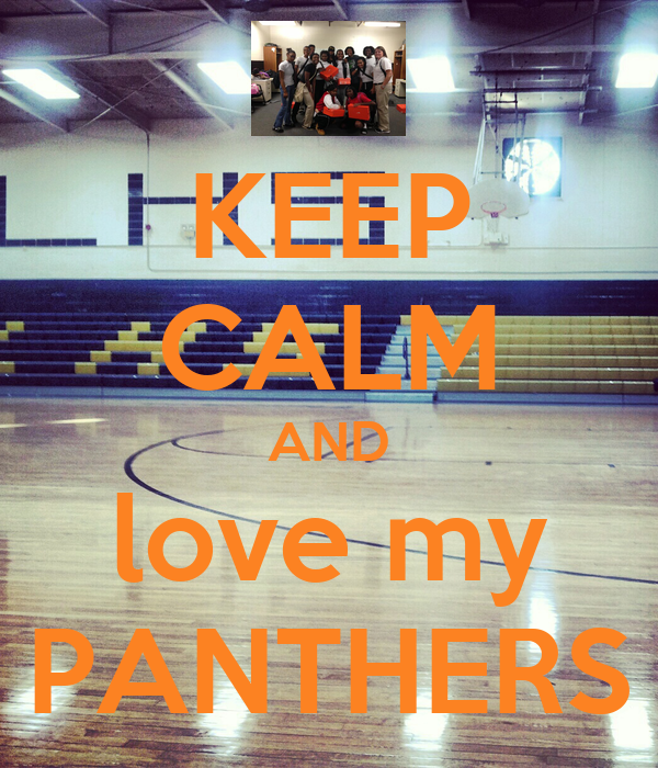 KEEP CALM AND love my PANTHERS