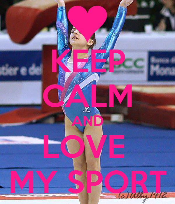 KEEP CALM AND LOVE  MY SPORT