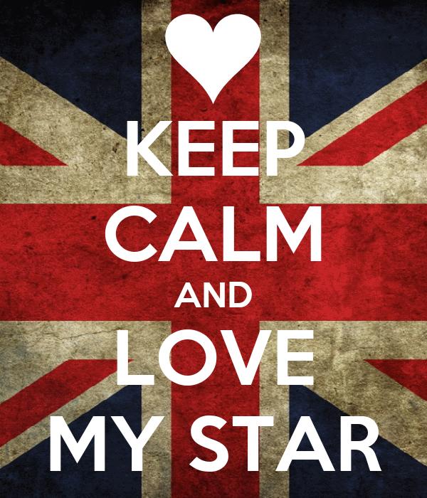 KEEP CALM AND LOVE MY STAR