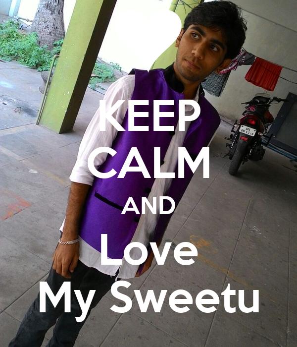 KEEP CALM AND Love My Sweetu