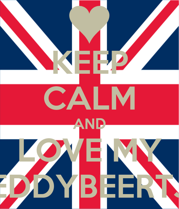 KEEP CALM AND LOVE MY TEDDYBEERTJE