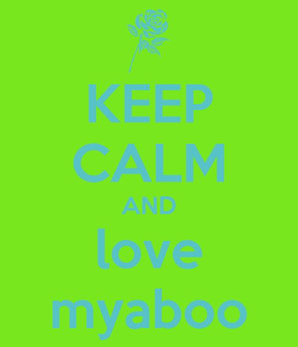 KEEP CALM AND love myaboo