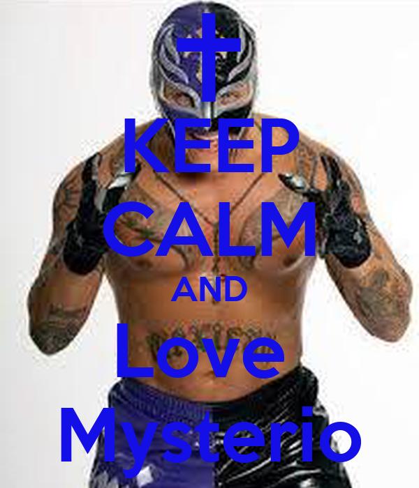 KEEP CALM AND Love  Mysterio