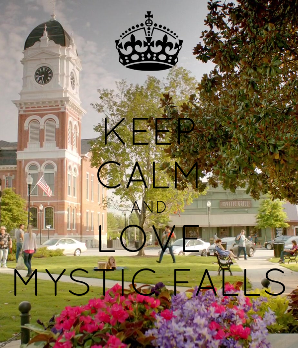 KEEP CALM AND LOVE MYSTIC FALLS