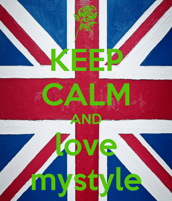 KEEP CALM AND love mystyle