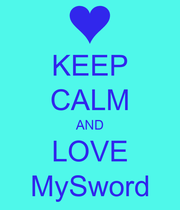 KEEP CALM AND LOVE MySword