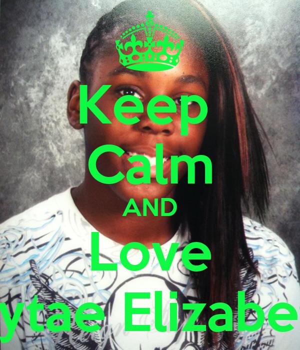 Keep  Calm AND Love Mytae Elizabeth
