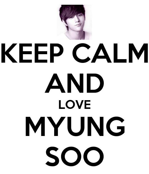 KEEP CALM AND LOVE MYUNG SOO