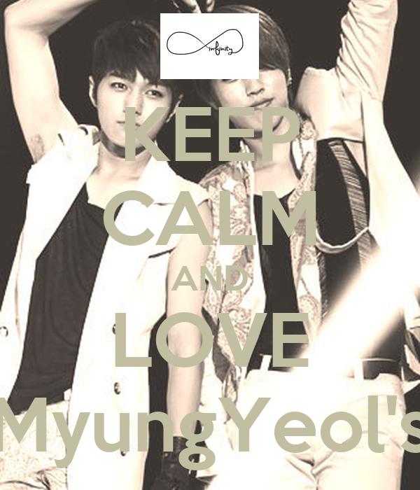 KEEP CALM AND LOVE MyungYeol's