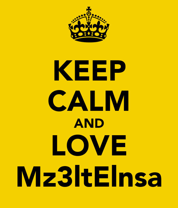 KEEP CALM AND LOVE Mz3ltElnsa