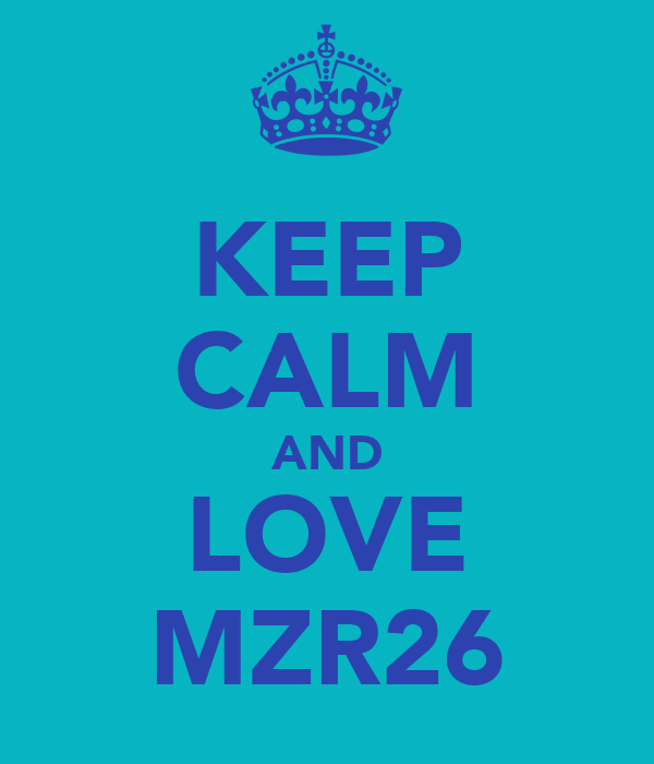 KEEP CALM AND LOVE MZR26