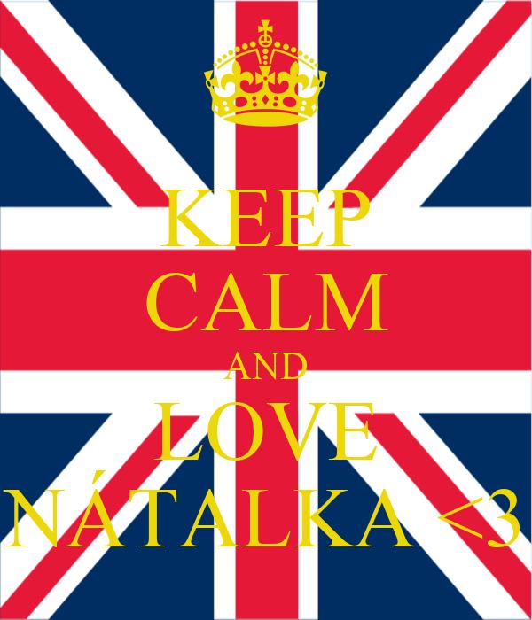 KEEP CALM AND LOVE NÁTALKA <3