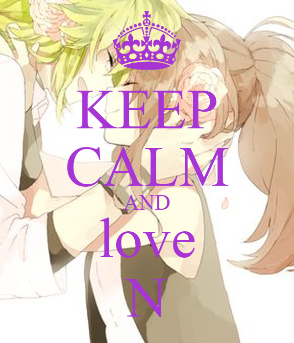 KEEP CALM AND love N