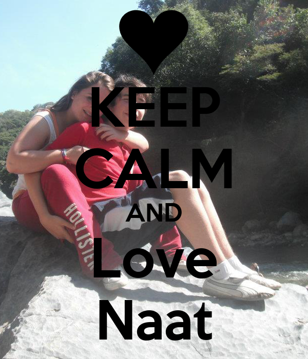 KEEP CALM AND Love Naat