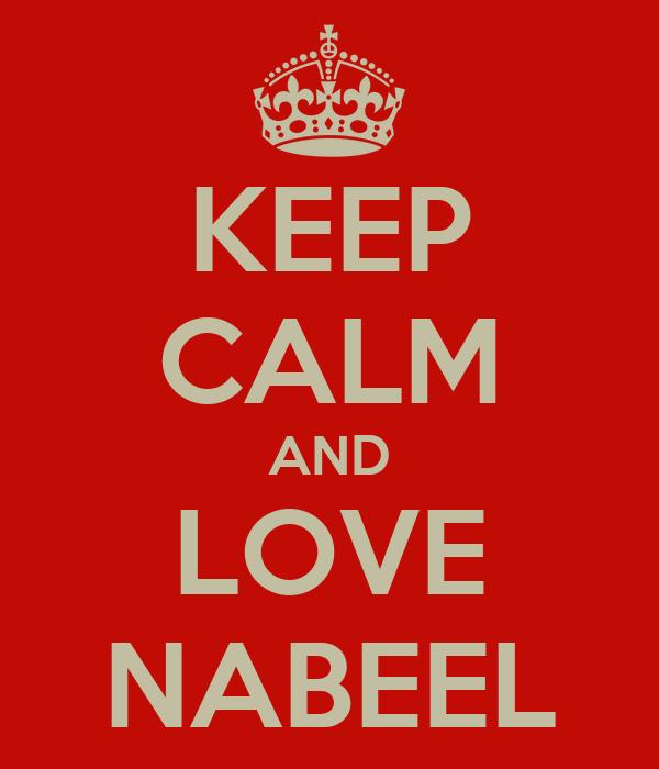 KEEP CALM AND LOVE NABEEL