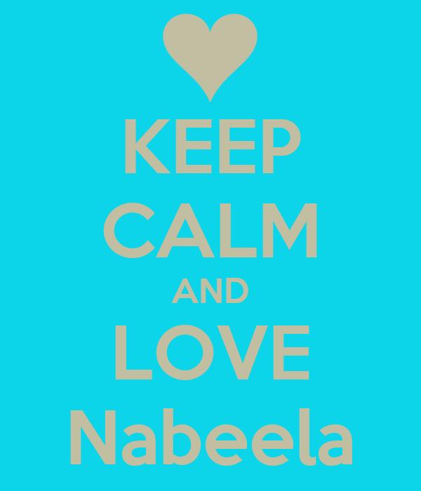 KEEP CALM AND LOVE Nabeela