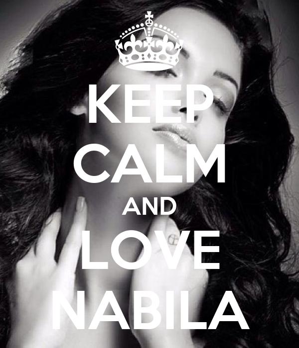 KEEP CALM AND LOVE NABILA
