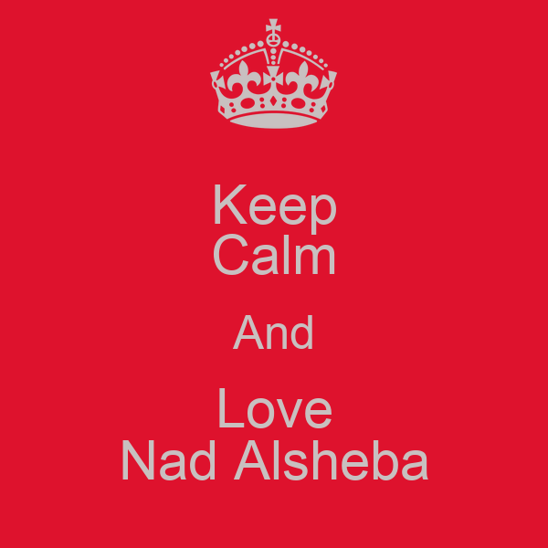 Keep Calm And Love Nad Alsheba
