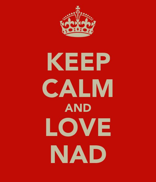 KEEP CALM AND LOVE NAD