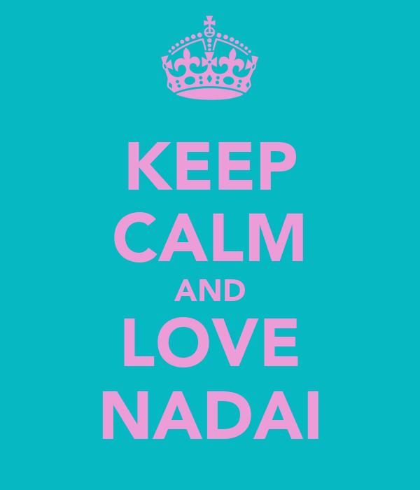 KEEP CALM AND LOVE NADAI