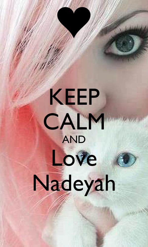 KEEP CALM AND Love Nadeyah