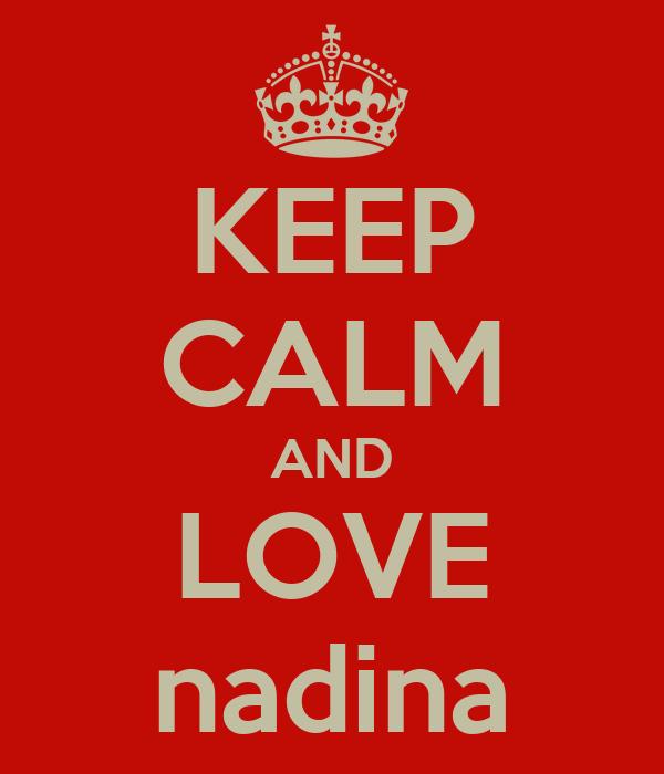 KEEP CALM AND LOVE nadina