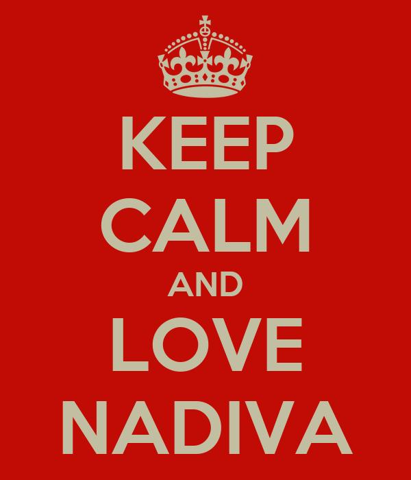 KEEP CALM AND LOVE NADIVA
