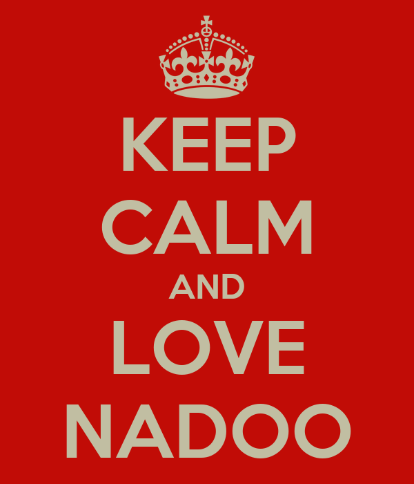 KEEP CALM AND LOVE NADOO