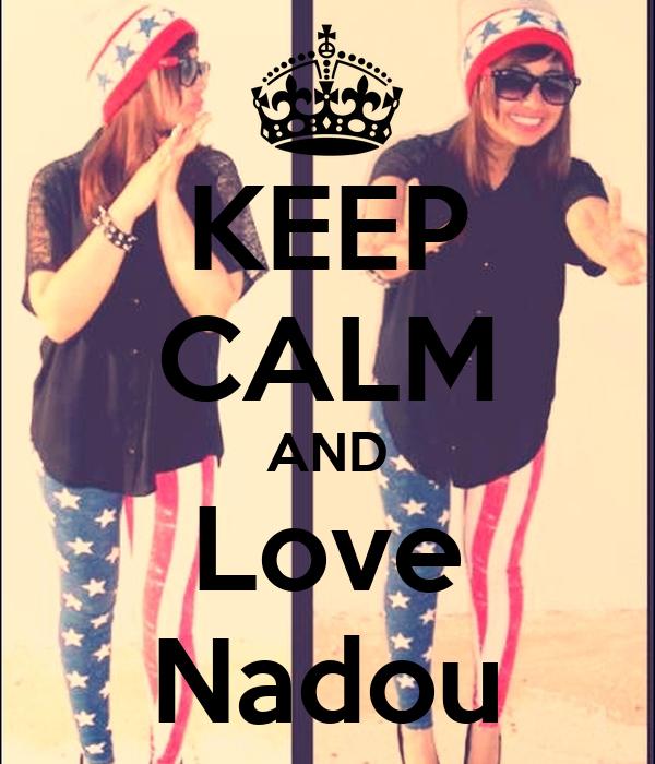 KEEP CALM AND Love Nadou