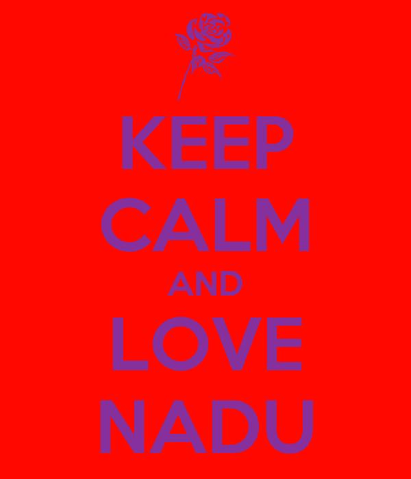 KEEP CALM AND LOVE NADU