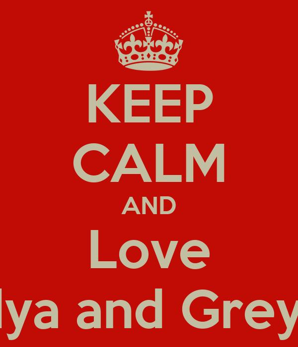 KEEP CALM AND Love Nadya and Greyson