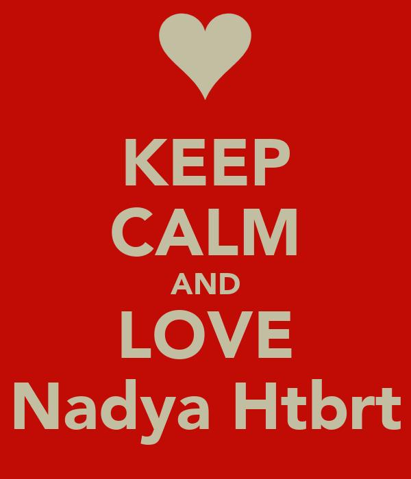 KEEP CALM AND LOVE Nadya Htbrt