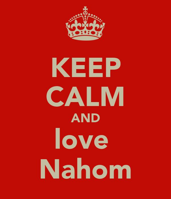 KEEP CALM AND love  Nahom