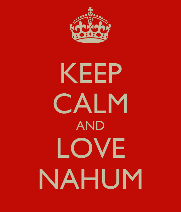 KEEP CALM AND LOVE NAHUM