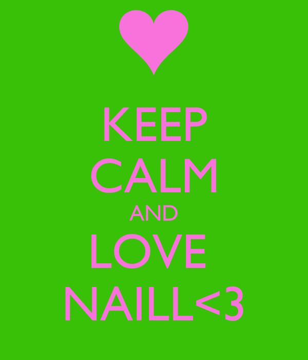 KEEP CALM AND LOVE  NAILL<3
