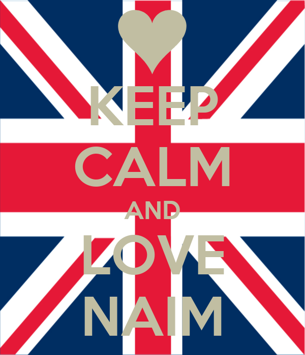 KEEP CALM AND LOVE NAIM