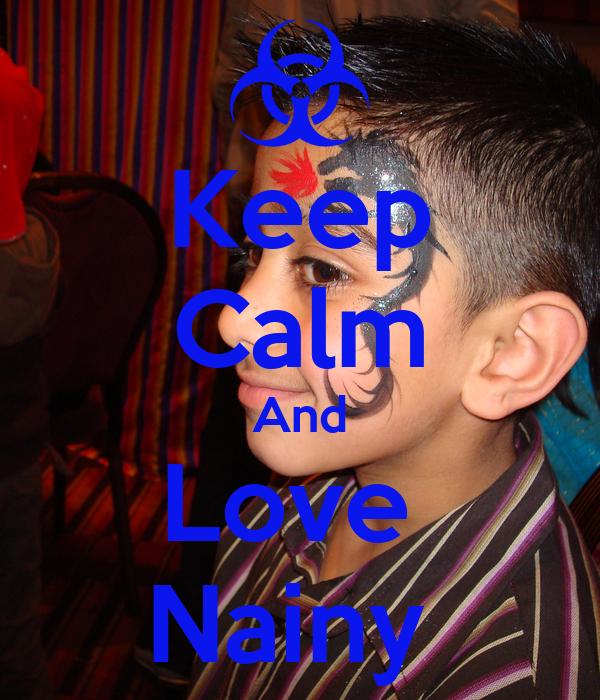 Keep Calm And Love  Nainy