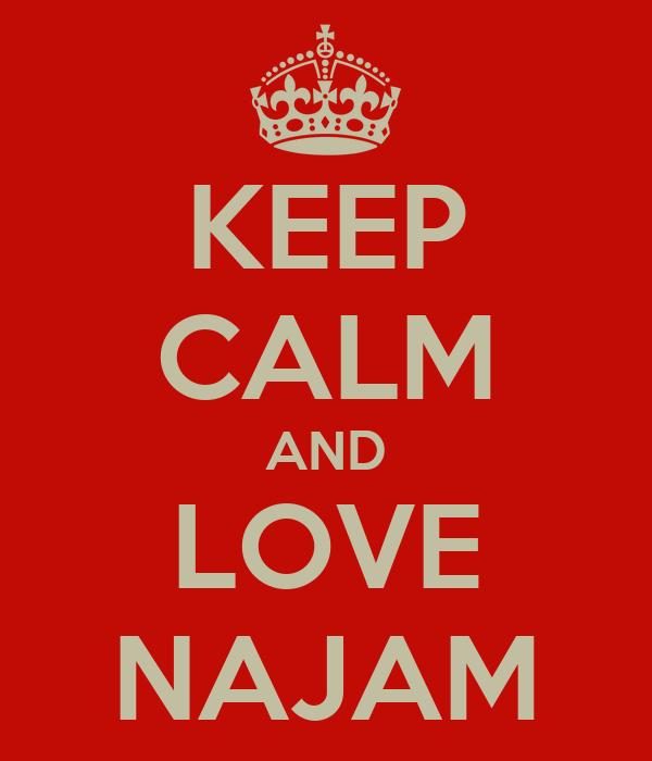 KEEP CALM AND LOVE NAJAM