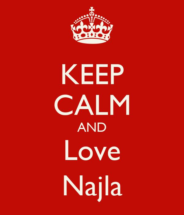KEEP CALM AND Love Najla